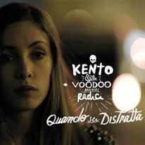 KENTO & THE VOODOO BROTHERS - Quando sei distratta