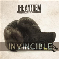 THE ANTHEM - Invincible