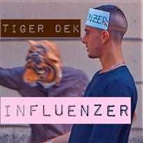 TIGER DEK - Influenzer