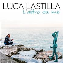 LUCA LASTILLA - Sogna la realtà