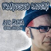FRANCESCO BACCINI - Ave Maria (facci apparire)