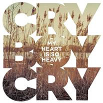 CRY BOY CRY - My Heart Is So Heavy