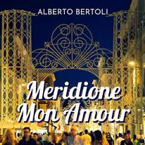 ALBERTO BERTOLI - Meridione mon amour