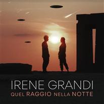 IRENE GRANDI - Quel raggio nella notte