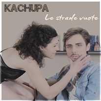 KACHUPA - Le Strade vuote