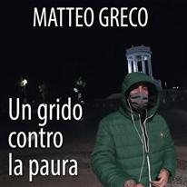 MATTEO GRECO - Un grido contro la paura