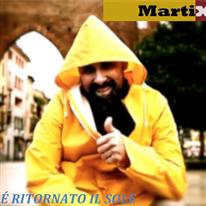 MARTIX - E' ritornato il sole
