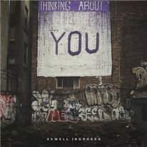 AXWELL /\ INGROSSO - Thinking About You