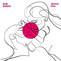 BOB BALERA - Dimmi Che