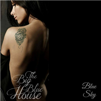 THE BIG BLUE HOUSE - Blues Sky