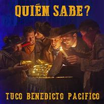 QUIEN SABE - Tuco Benedicto Pacifico