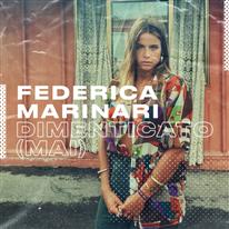 FEDERICA MARINARI - Dimenticato (Mai)