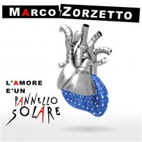 MARCO ZORZETTO - L'amore è un pannello solare