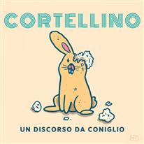 CORTELLINO - Un discorso da coniglio