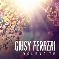 GIUSY FERRERI - Volevo te
