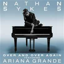 NATHAN SYKES - Over And Over Again (feat. Ariana Grande)