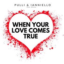 PULLI & IANNIELLO - When your love comes true