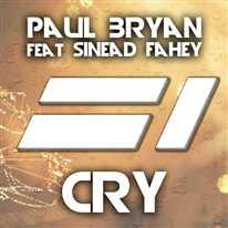 PAUL BRYAN - Cry (feat. Sinead Fahey)