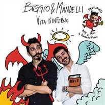 BIGGIO E MANDELLI - Vita d'inferno