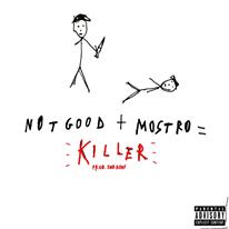 NOT GOOD - Killer