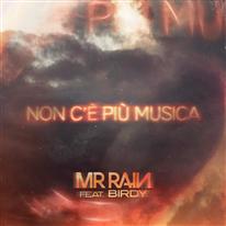 MR.RAIN - Non c'è più musica