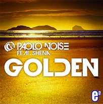 PAOLO NOISE - Golden (feat. SHENA)