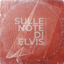 CRISTIANO TURRINI - Sulle note di Elvis