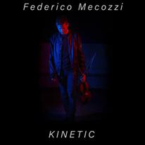 FEDERICO MECOZZI - Kinetic
