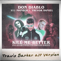 DON DIABLO - Kill Me Better [Travis Barker Alt Version]