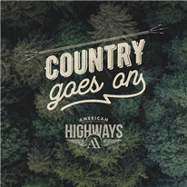 AMERICAN HIGHWAYS - Country Goes On