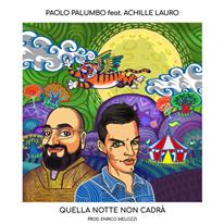 PAOLO PALUMBO - Quella notte non cadrà (prod. Enrico Melozzi)