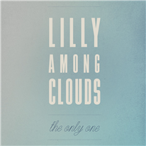 LILLY AMONG CLOUDS - The Only One