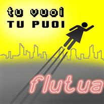 FLUTUA - Tu vuoi tu puoi