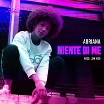 ADRIANA - Niente di me (prod. Low Kidd)